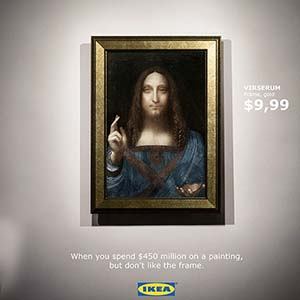 IKEA offered a 10-dollar frame for a picture of Leonardo da Vinci, sold recently for $ 450 million